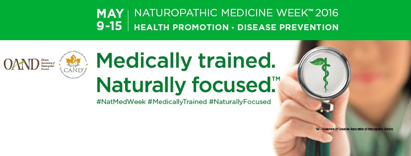 Naturopathic Medicine Week 2016 – Saturday May 14, 2016 at #22-2172 Wyecroft Road, Oakville at ONWC (905) 825-9996